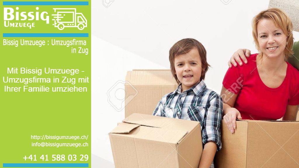 Mit Bissig Umzuege - Umzugsfirma in Zug mit Ihrer Familie umziehen