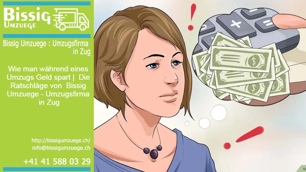 Wie man während eines Umzugs Geld spart | Die Ratschläge von Bissig Umzuege - Umzugsfirma in Zug
